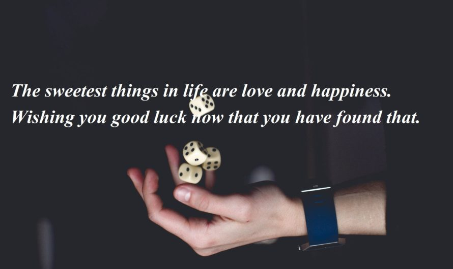 Top 50 Most Shared Good Luck Quotes for Friend & Boyfriend